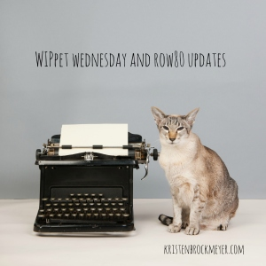 kristen brockmeyer, author, wippet wednesday, writing, romance, row80